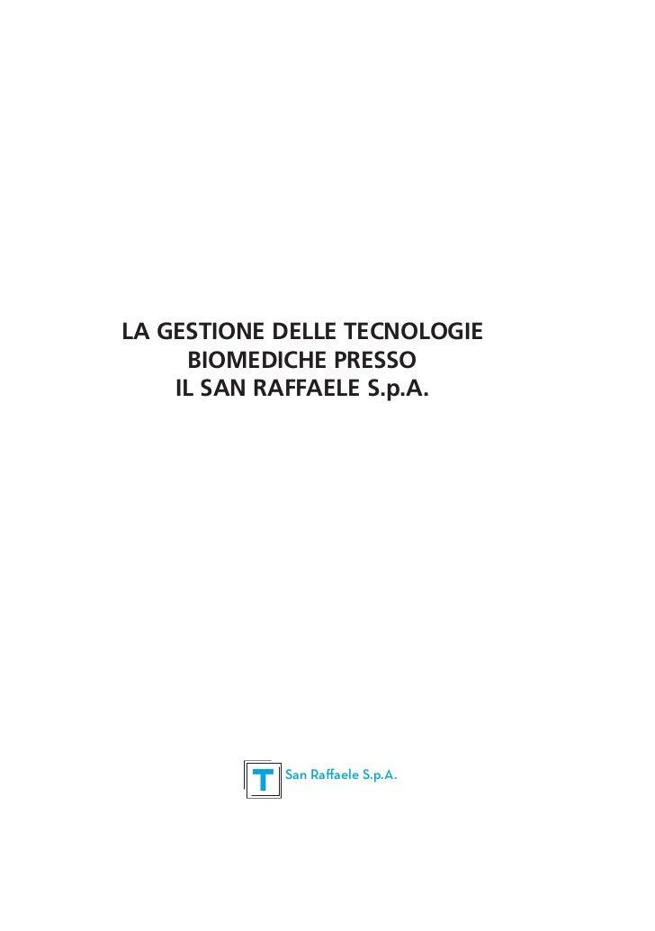 LA GESTIONE DELLE TECNOLOGIE     BIOMEDICHE PRESSO    IL SAN RAFFAELE S.p.A.            San Raffaele S.p.A.