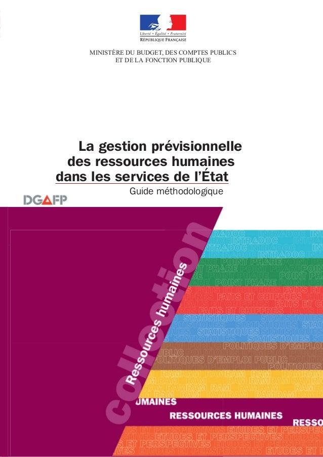 MINISTÈRE DU BUDGET, DES COMPTES PUBLICS            ET DE LA FONCTION PUBLIQUE   La gestion prévisionnelle des ressources ...