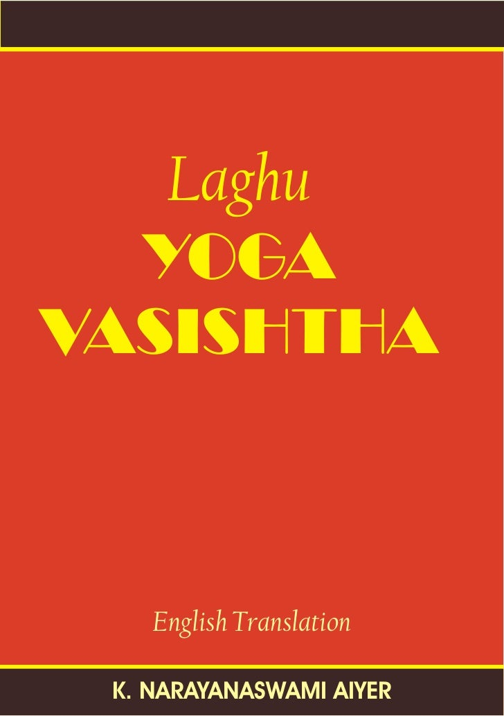 Laghu  YOGAVASISHTHA    English Translation K. NARAYANASWAMI AIYER