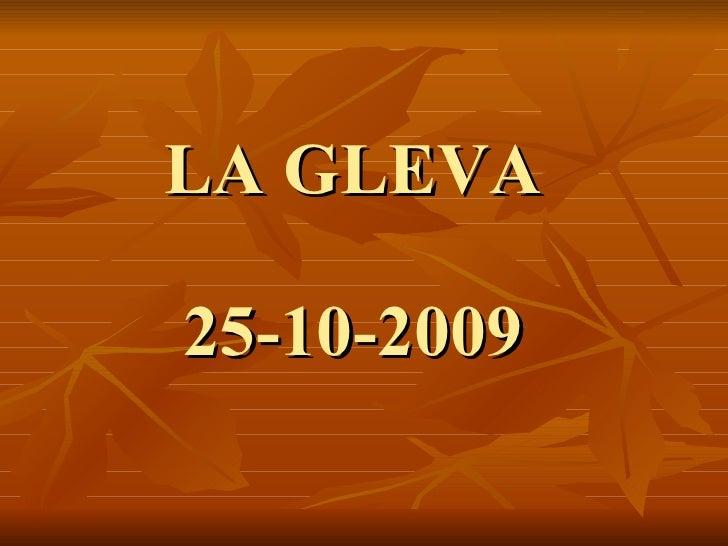 LA GLEVA 25-10-2009