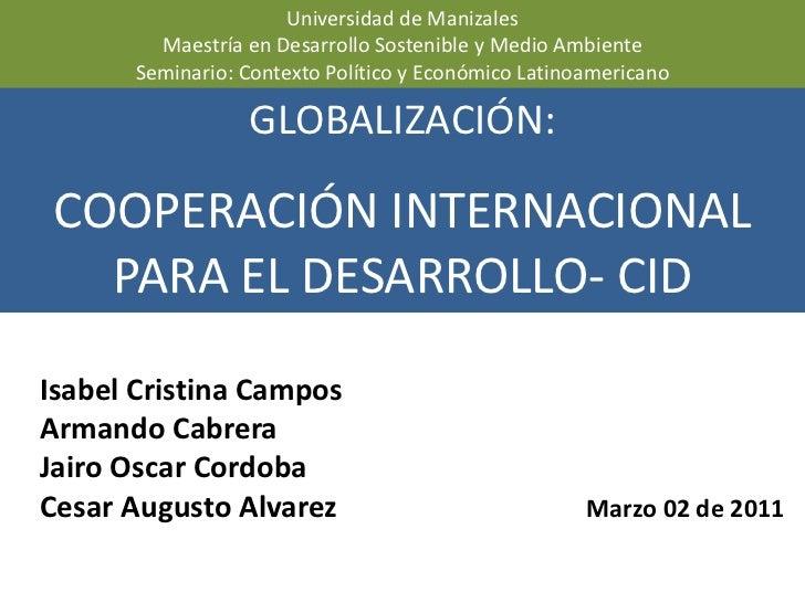 Universidad de Manizales<br />Maestría en Desarrollo Sostenible y Medio Ambiente<br />Seminario: Contexto Político y Econó...