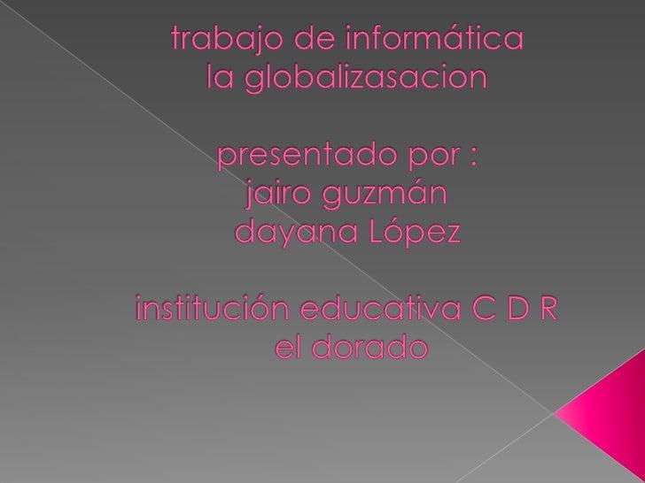 """   Según el Fondo Monetario Internacional    (FMI) """"La globalización es una    interdependencia económica creciente    de..."""