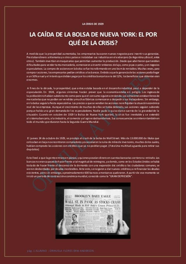 pág. 1 ALUMNO : ORIHUELA FLORES ERNI ANDERSON LA CRISIS DE 1929 LA CAÍDA DE LA BOLSA DE NUEVA YORK: EL POR QUÉ DE LA CRISI...