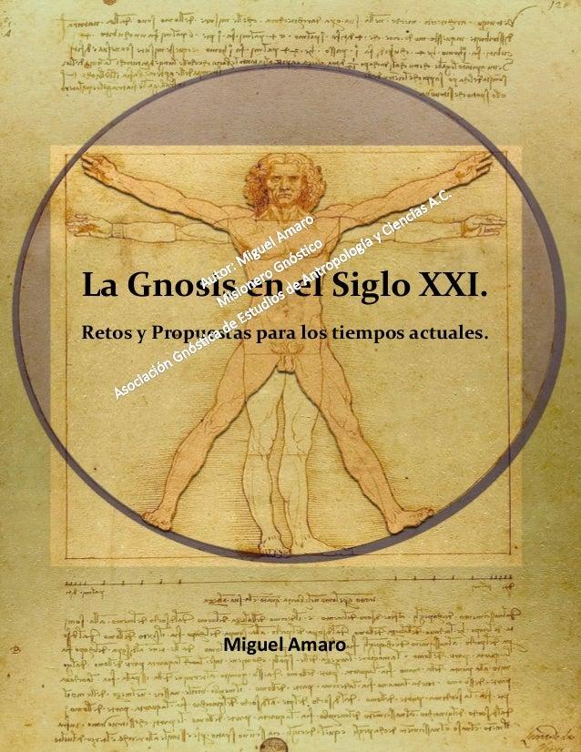 La Gnosis en el Siglo XXI. Retos y Propuestas para los tiempos actuales.  Miguel Amaro