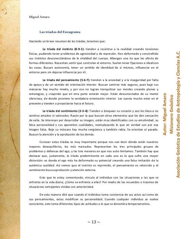 Miguel Amaro  Las tríadas del Eneagrama Haciendo un breve resumen de las tríadas, tenemos que: La tríada del instinto (8-9...