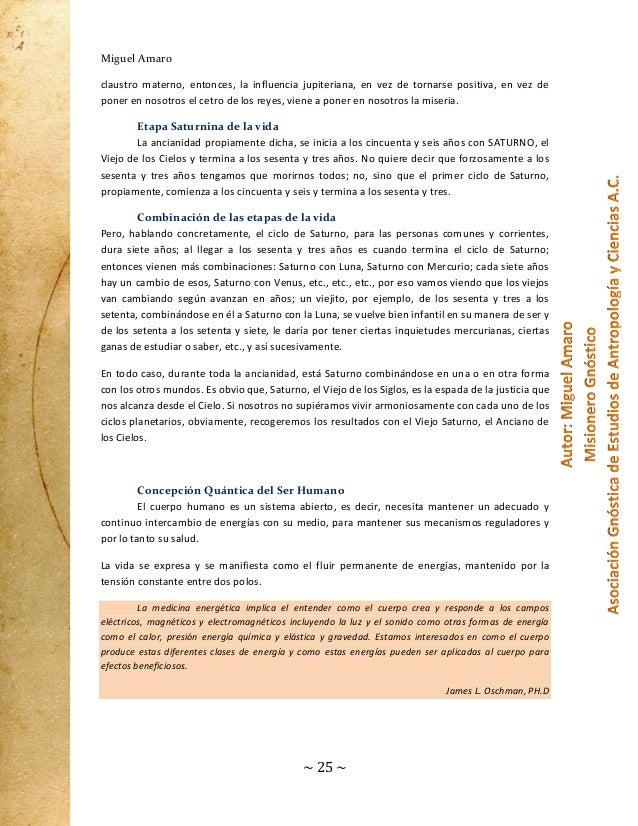 Miguel Amaro claustro materno, entonces, la influencia jupiteriana, en vez de tornarse positiva, en vez de poner en nosotr...