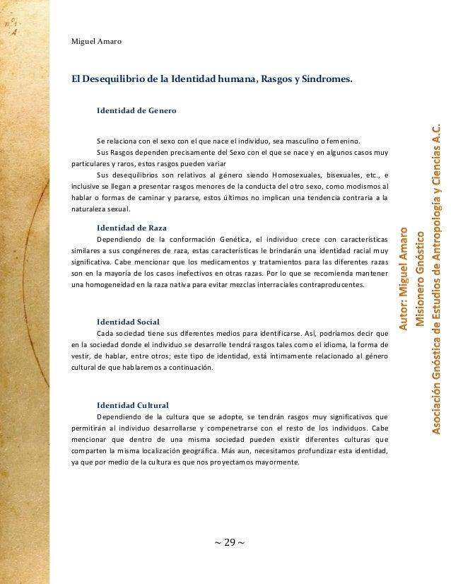 Miguel Amaro  El Desequilibrio de la Identidad humana, Rasgos y Síndromes. Identidad de Genero  Se relaciona con el sexo c...
