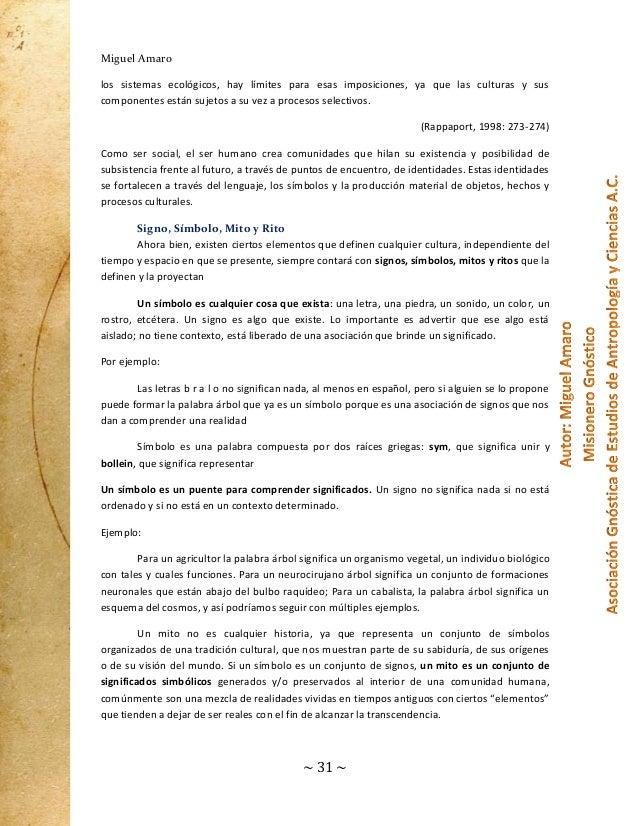 Miguel Amaro los sistemas ecológicos, hay límites para esas imposiciones, ya que las culturas y sus componentes están suje...