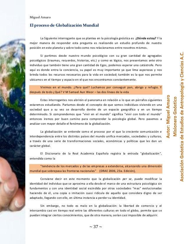 Miguel Amaro  El proceso de Globalización Mundial La Siguiente interrogante que se plantea en la psicología gnóstica es ¿D...