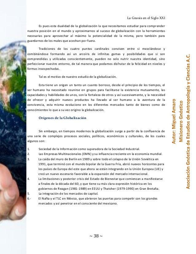 La Gnosis en el Siglo XXI Es pues esta dualidad de la globalización la que necesitamos estudiar para comprender nuestra po...