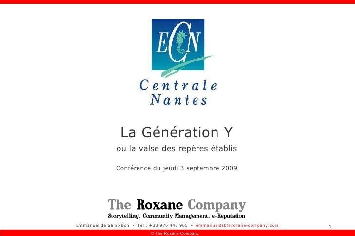 Emmanuel de Saint-Bon  -  Tel : +33 970 440 905  -  [email_address] La Génération Y ou la valse des repères établis Confér...