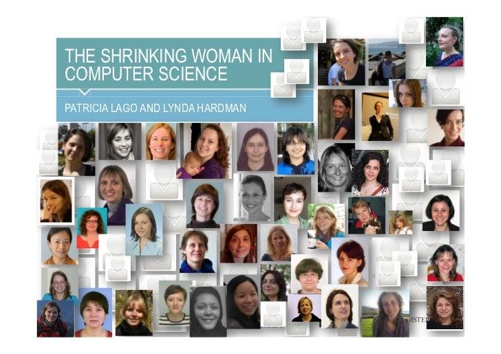 THE SHRINKING WOMAN INCOMPUTER SCIENCEPATRICIA LAGO AND LYNDA HARDMAN