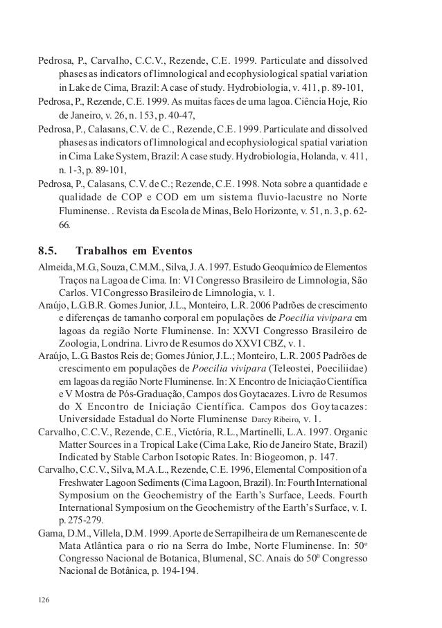 126 Pedrosa, P., Carvalho, C.C.V., Rezende, C.E. 1999. Particulate and dissolved phases as indicators of limnological and ...