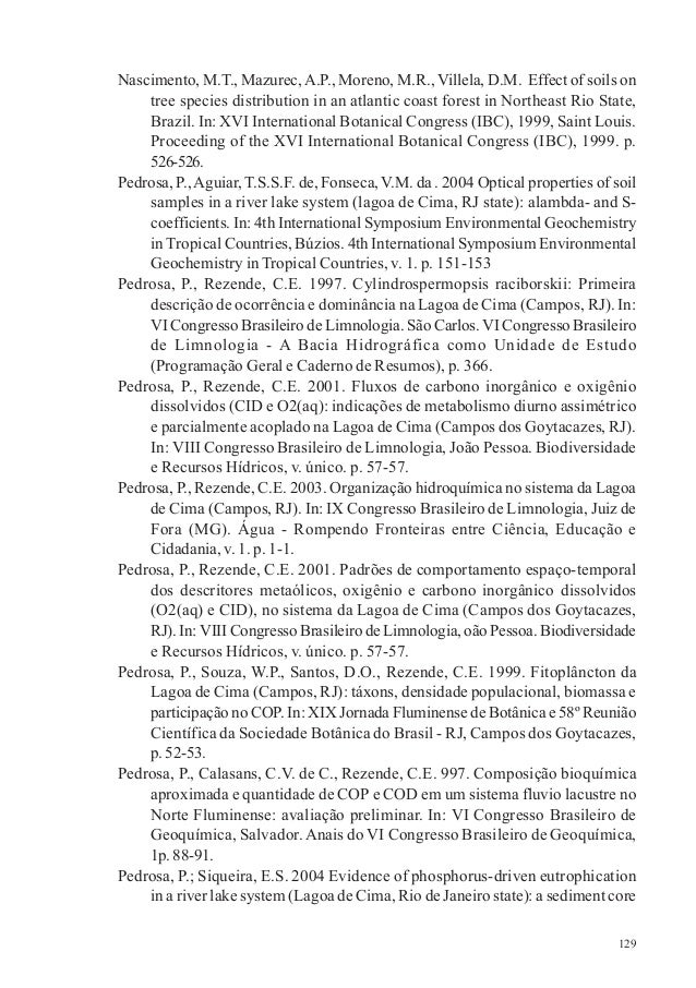 129 Nascimento, M.T., Mazurec,A.P., Moreno, M.R., Villela, D.M. Effect of soils on tree species distribution in an atlanti...