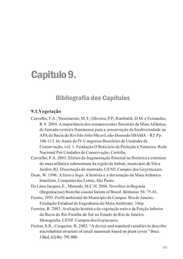 131 Capitulo9. Bibliografia dos Capítulos 9.1.Vegetação Carvalho, F.A.; Nascimento, M.T.; Oliveira, P.P.; Rambaldi, D.M. e...