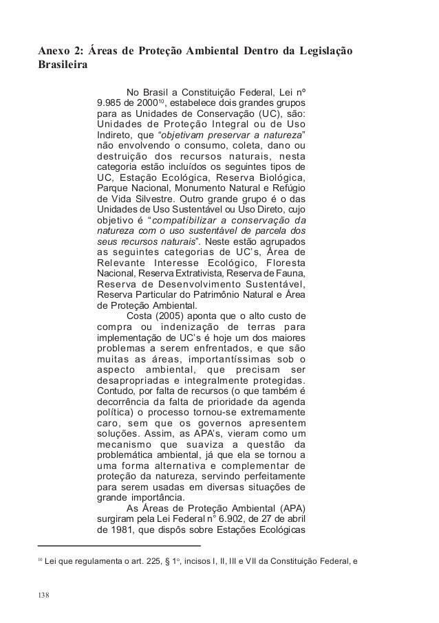 138 Anexo 2: Áreas de Proteção Ambiental Dentro da Legislação Brasileira No Brasil a Constituição Federal, Lei nº 9.985 de...