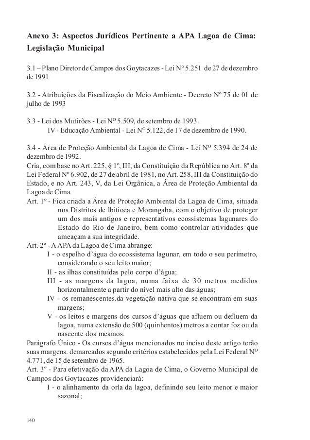 140 Anexo 3: Aspectos Jurídicos Pertinente a APA Lagoa de Cima: Legislação Municipal 3.1 – Plano Diretor de Campos dos Goy...