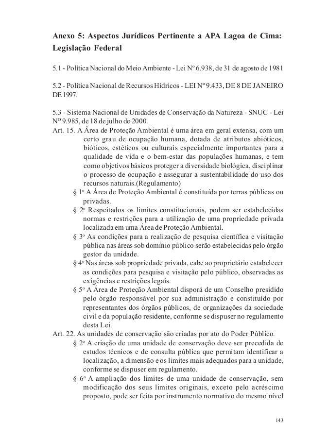 143 Anexo 5: Aspectos Jurídicos Pertinente a APA Lagoa de Cima: Legislação Federal 5.1 - Política Nacional do MeioAmbiente...
