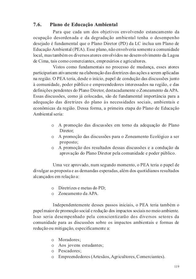 119 7.6. Plano de Educação Ambiental Para que cada um dos objetivos envolvendo estancamento da ocupação desordenada e da d...