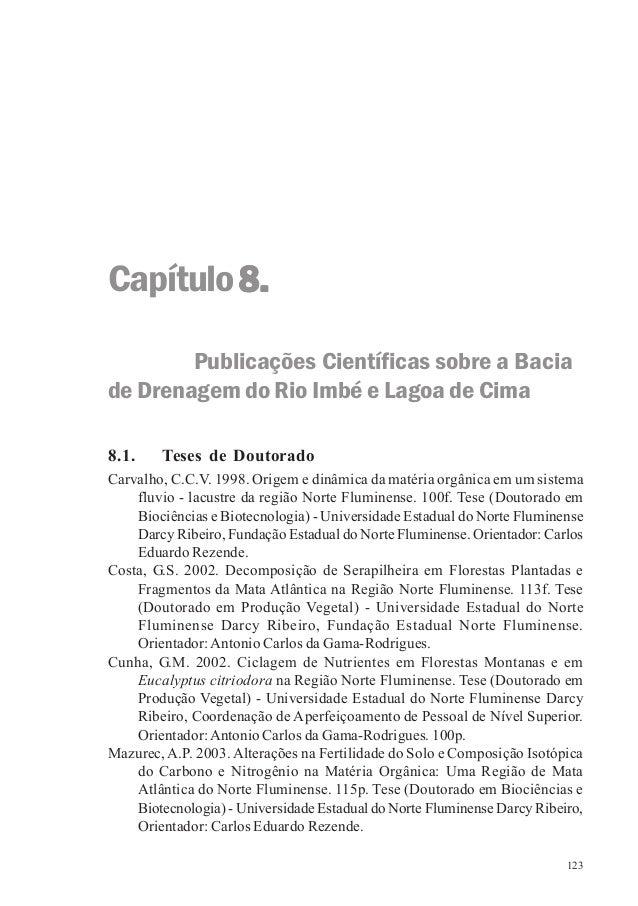123 Capítulo8.8.8.8.8. Publicações Científicas sobre a Bacia de Drenagem do Rio Imbé e Lagoa de Cima 8.1. Teses de Doutora...