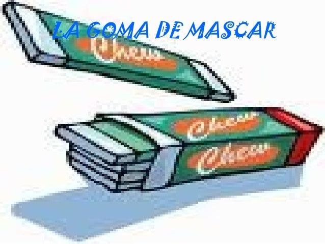 LA GOMA DE MASCAR
