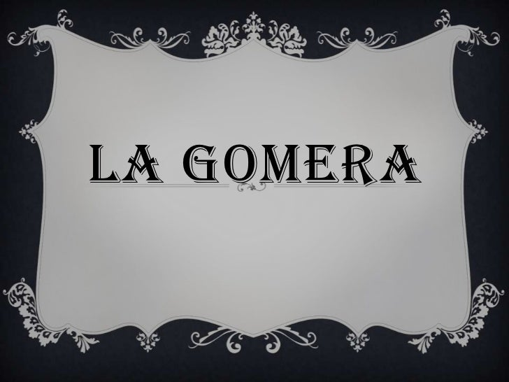 La gomera<br />