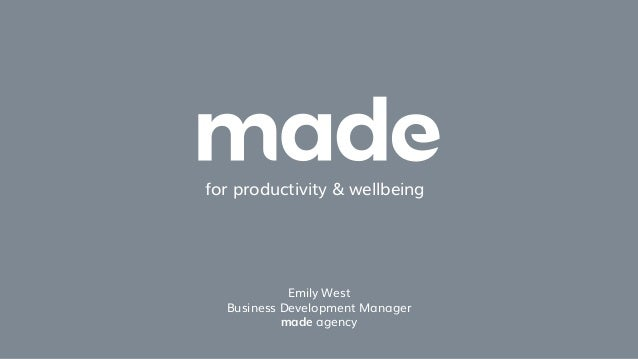 for productivity & wellbeing Emily West Business Development Manager made agency