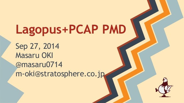 Lagopus+PCAP PMD  Sep 27, 2014  Masaru OKI  @masaru0714  m-oki@stratosphere.co.jp