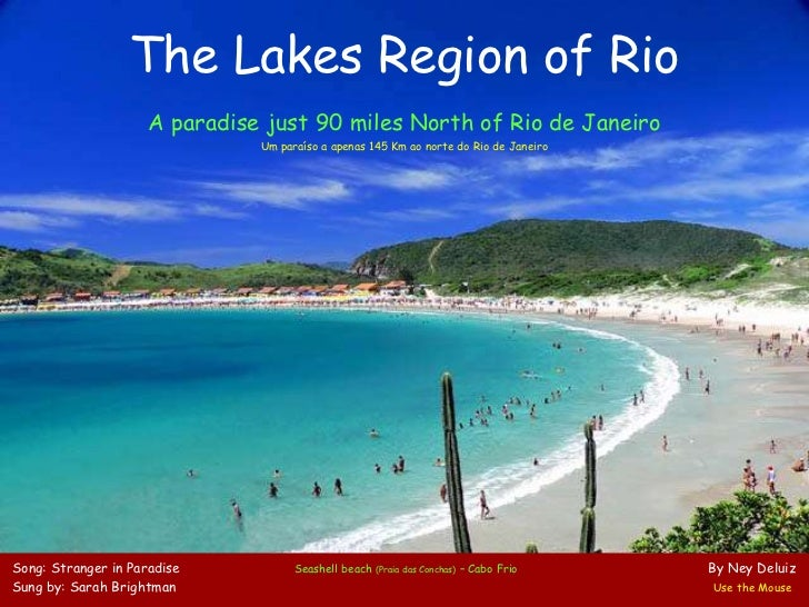 The Lakes Region of Rio                     A paradise just 90 miles North of Rio de Janeiro                              ...