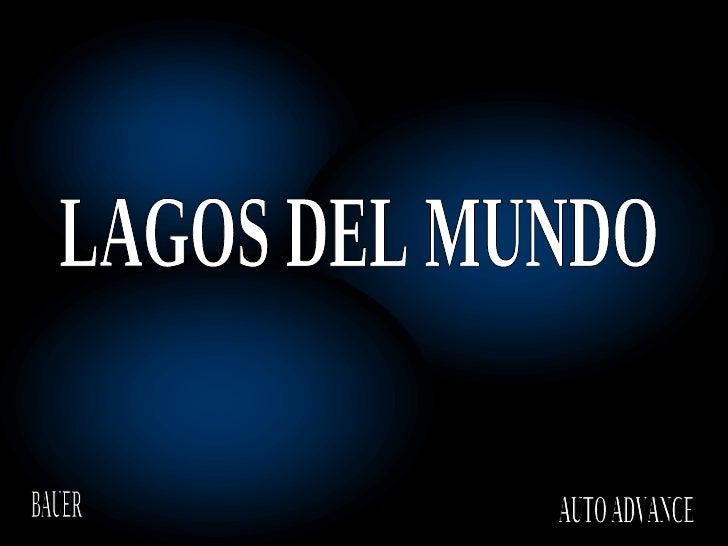LAGOS DEL MUNDO BAUER AUTO ADVANCE