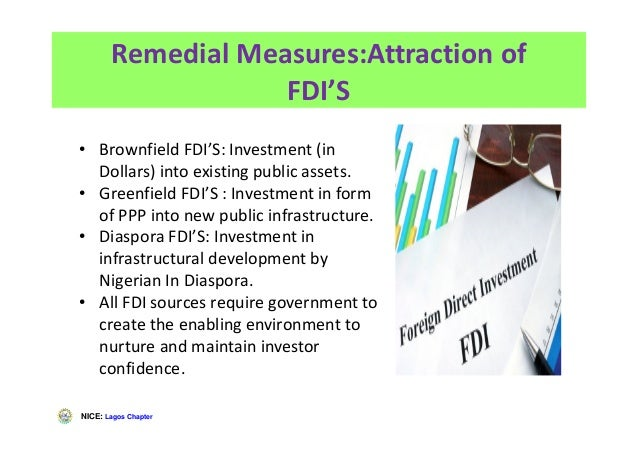NICE: Lagos Chapter Remedial Measures:Attraction of FDI'S • Brownfield FDI'S: Investment (in Dollars) into existing public...