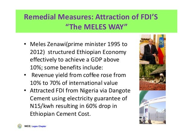 """NICE: Lagos Chapter Remedial Measures: Attraction of FDI'S """"The MELES WAY"""" • Meles Zenawi(prime minister 1995 to 2012) str..."""