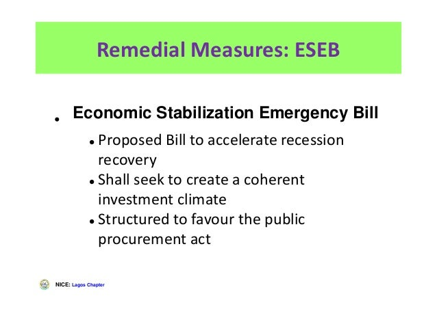 NICE: Lagos Chapter Remedial Measures: ESEB • Proposed Bill to accelerate recession recovery Shall seek to create a cohere...