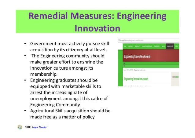 NICE: Lagos Chapter Remedial Measures: Engineering Innovation • Government must actively pursue skill acquisition by its c...