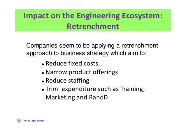 NICE: Lagos Chapter Impact on the Engineering Ecosystem: Retrenchment Reduce fixed costs, Narrow product offerings Reduce ...