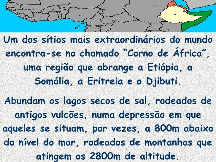 """Um dos sítios mais extraordinários do mundo encontra-se no chamado """"Corno de África"""", uma região que abrange a Etiópia, a ..."""