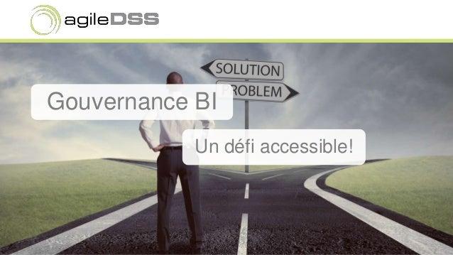 Gouvernance BI Un défi accessible!