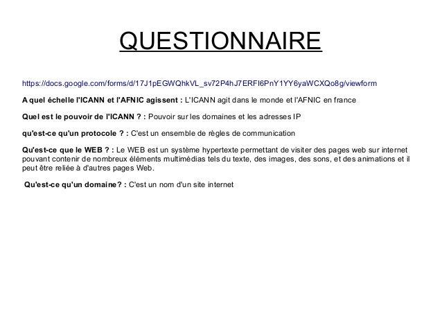 QUESTIONNAIRE https://docs.google.com/forms/d/17J1pEGWQhkVL_sv72P4hJ7ERFI6PnY1YY6yaWCXQo8g/viewform A quel échelle l'ICANN...