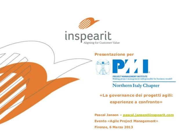 Presentazione per  «La governance dei progetti agili: esperienze a confronto» Pascal Jansen – pascal.jansen@inspearit.com ...