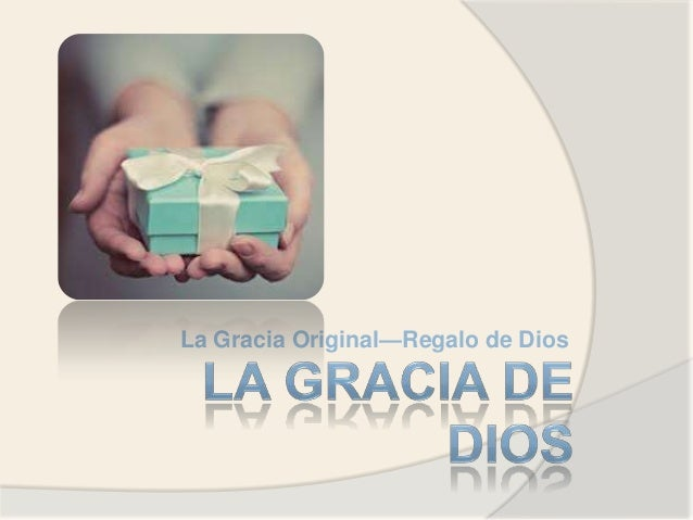 La Gracia Original—Regalo de Dios