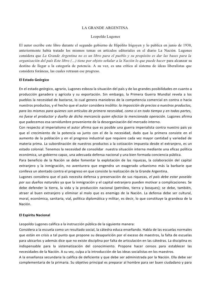 LA GRANDE ARGENTINA                                              Leopoldo LugonesEl autor escribe este libro durante el se...
