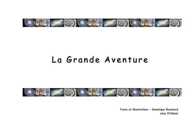 La Grande Aventure            Texte et illustrations - Dominique Bouchard                                          alias P...