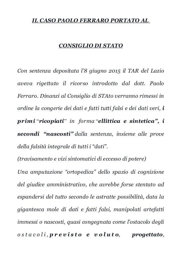 IL CASO PAOLO FERRARO PORTATO AL CONSIGLIO DI STATO Con sentenza depositata l'8 giugno 2015 il TAR del Lazio aveva rigetta...