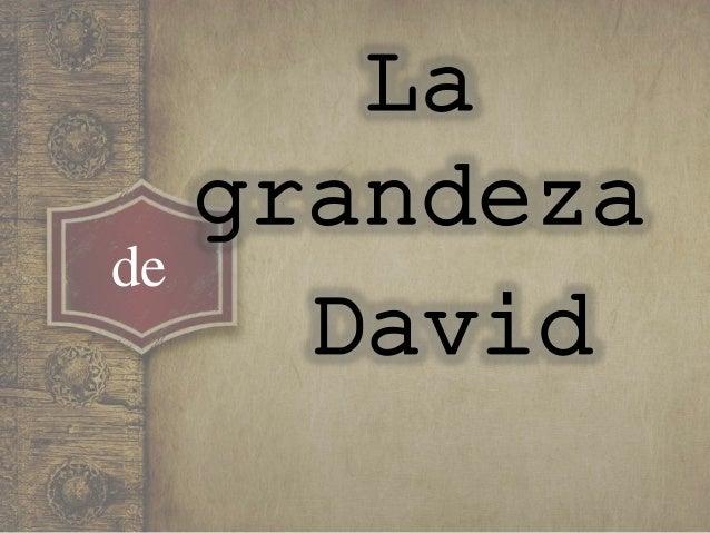 La grandeza de David