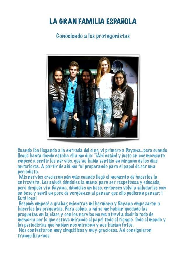 LA GRAN FAMILIA ESPAÑOLA ! Conociendo a los protagonistas Cuando iba llegando a la entrada del cine, ví primero a Dayana…p...