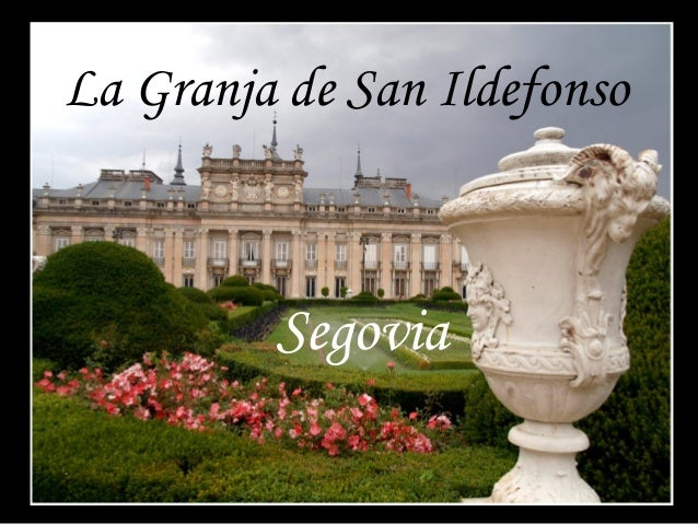La Granja de San Ildefonso Segovia
