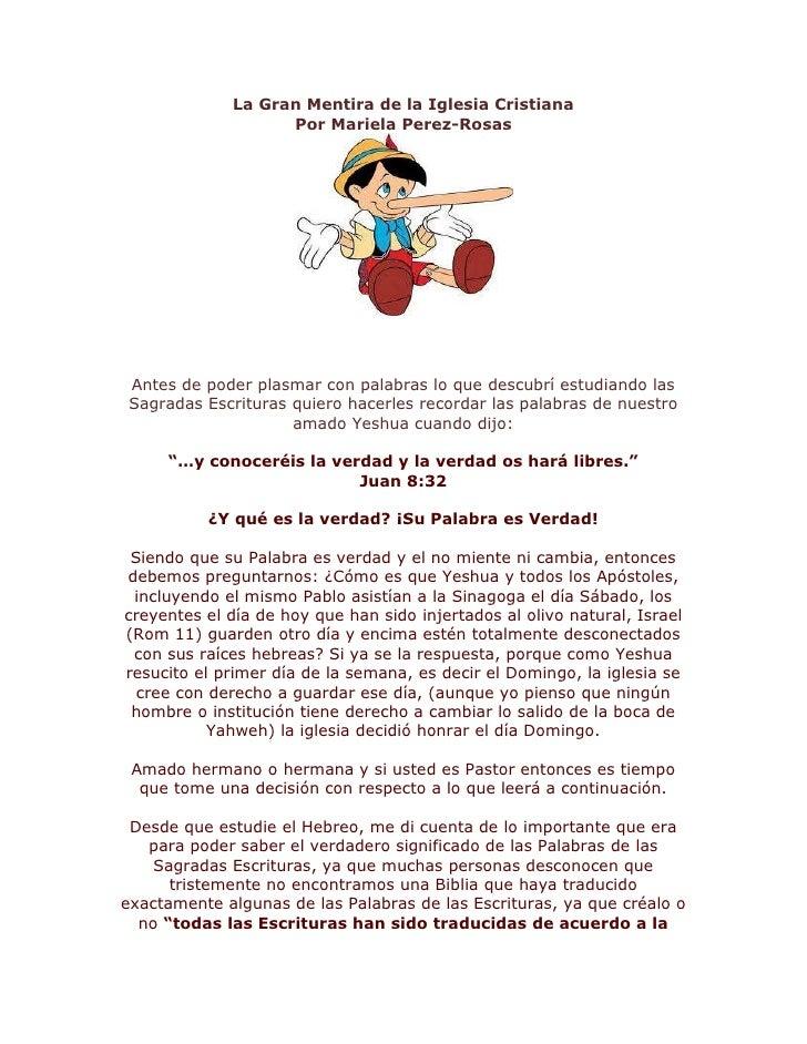 La Gran Mentira de la Iglesia Cristiana                   Por Mariela Perez-RosasAntes de poder plasmar con palabras lo qu...