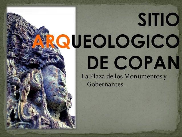 SITIO ARQUEOLOGICO DE COPAN La Plaza de los Monumentos y Gobernantes.