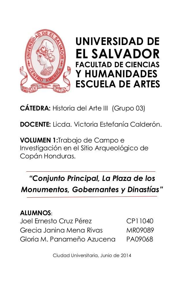 UNIVERSIDAD DE EL SALVADOR FACULTAD DE CIENCIAS Y HUMANIDADES ESCUELA DE ARTES CÁTEDRA: Historia del Arte III (Grupo 03) D...