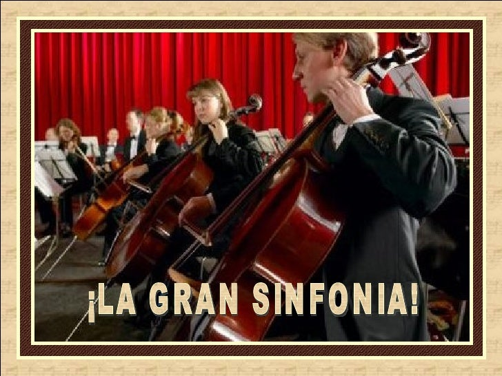 ¡LA GRAN SINFONIA!
